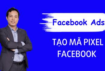Mã Pixel Facebook – Khái niệm – Công dụng – Cách tạo