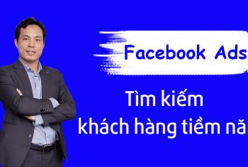 Quảng cáo tìm kiếm khách hành tiềm năng trên facebook
