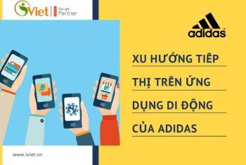 Xu Hướng Tiếp Thị Trên Ứng Dụng Được Adidas Áp Dụng Như Thế Nào?