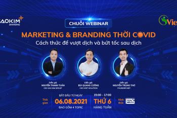 [Webinar] Marketing & Branding Thời Covid – Topic 1 Diễn Ra Thành Công Trên Mong Đợi!